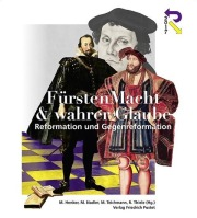 NK 165 (2017) zugleich Ausstellungskatalog FürstenMacht & wahrer Glaube